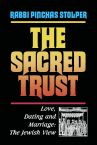 Sacred Trust: Love, Dating and Marriage : The Jewish View