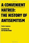 A Convenient Hatred: The History of Anti-Semitism