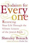 Judaism for Everyone : Renewing Your Life Through The Vibrant Lessons Of The Jewish Faith