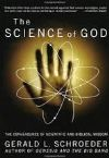 The Science of G0d: The Convergence of Scientific and Biblical Wisdom